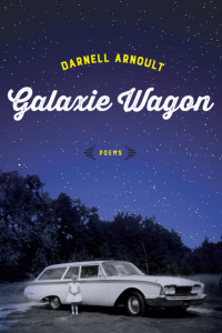 Galaxie_Wagon_Poems_by_Darnell_Arnoult_sm